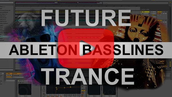 Future Trance Basslines For Ableton Live - Template (ASOT Style)
