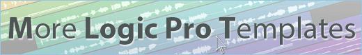More Logic Pro Templates